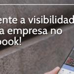 Aumente a visibilidade de sua empresa no Facebook