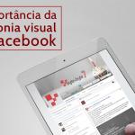 A importância da harmonia visual no Facebook