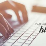 Por que ter um blog?