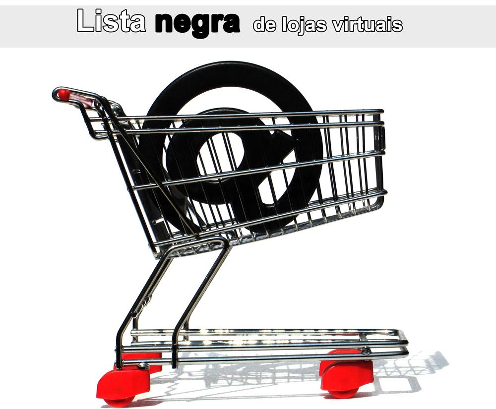 Lista negra Lojas Virtuais